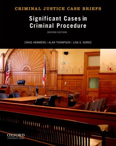 Significant Cases in Criminal Procedure (Criminal Justice Case Briefs): Hemmens, Craig; Thompson, ...