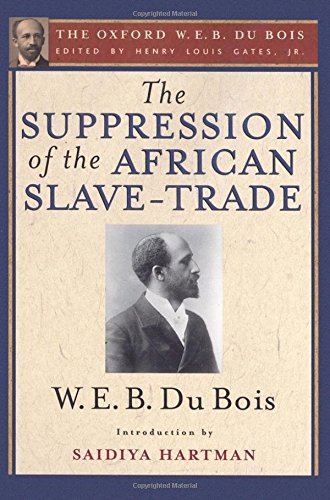 9780199957941: The Suppression of the African Slave-Trade to the United States of America (The Oxford W. E. B. Du Bois)