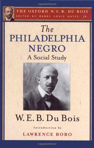 9780199957958: The Philadelphia Negro (The Oxford W. E. B. Du Bois)