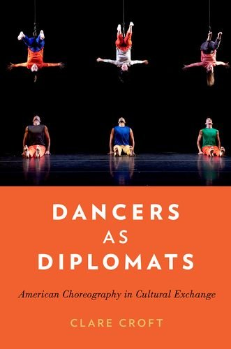 9780199958191: Dancers as Diplomats: American Choreography in Cultural Exchange