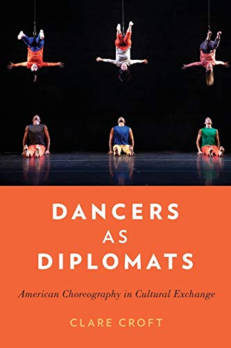 9780199958214: Dancers as Diplomats: American Choreography in Cultural Exchange
