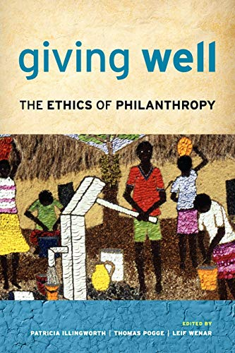 9780199958580: Giving Well: The Ethics of Philanthropy