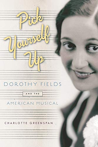9780199958634: Pick Yourself Up: Dorothy Fields and the American Musical