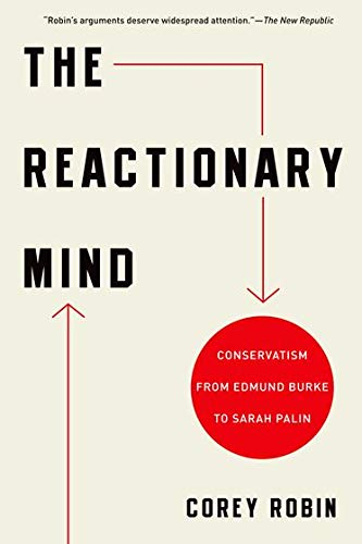 9780199959112: The Reactionary Mind: Conservatism from Edmund Burke to Sarah Palin
