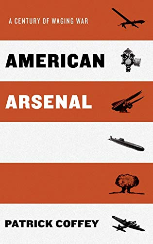 9780199959747: American Arsenal: A Century of Waging War