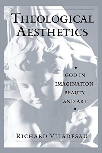 9780199959761: Theological Aesthetics: God in Imagination, Beauty, and Art