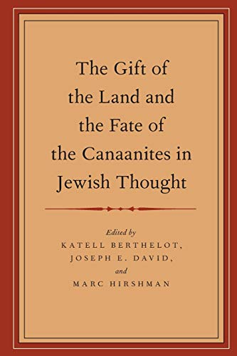 The Gift of the Land and the Fate of the Canaanites in Jewish Thought.: BERTHELOT, K. D.,