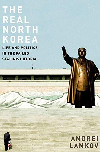 9780199964291: The Real North Korea: Life and Politics in the Failed Stalinist Utopia
