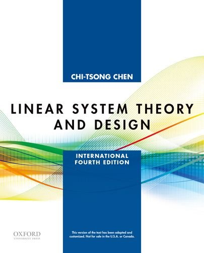 9780199964543: Linear System Theory and Design: International Fourth Edition (The Oxford Series in Electrical and Computer Engineering)