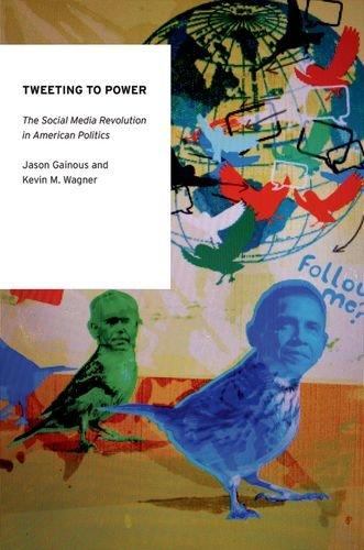 9780199965076: Tweeting to Power: The Social Media Revolution in American Politics (Oxford Studies in Digital Politics)