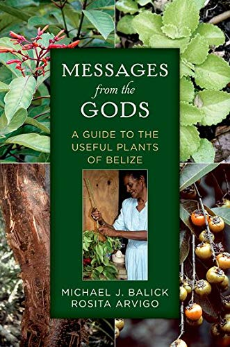 9780199965748: Messages from the Gods: A Guide to the Useful Plants of Belize