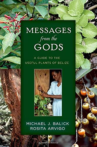 9780199965762: Messages from the Gods: A Guide to the Useful Plants of Belize