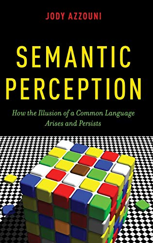 9780199967407: Semantic Perception: How the Illusion of a Common Language Arises and Persists