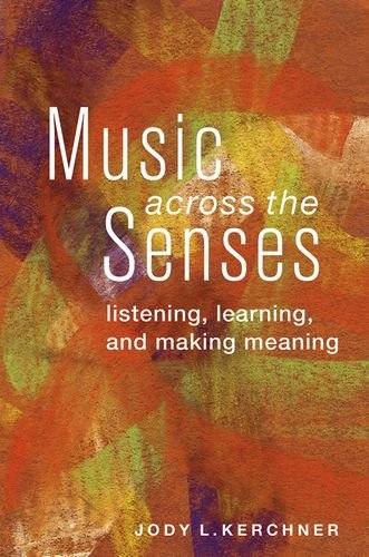 9780199967612: Music Across the Senses: Listening, Learning, and Making Meaning
