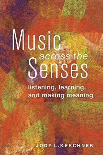 9780199967636: Music Across the Senses: Listening, Learning, and Making Meaning