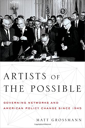 9780199967834: Artists of the Possible: Governing Networks and American Policy Change since 1945 (Studies in Postwar American Political Development)