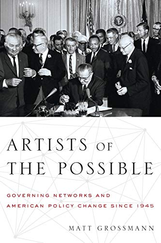 9780199967841: Artists of the Possible: Governing Networks and American Policy Change since 1945 (Studies in Postwar American Political Development)