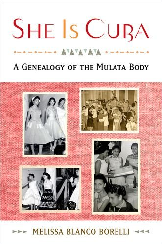 9780199968169: She is Cuba: A Genealogy of the Mulata Body