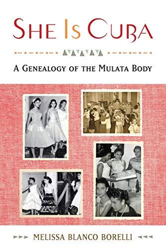 9780199968176: She is Cuba: A Genealogy of the Mulata Body
