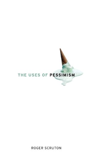 9780199968978: The Uses of Pessimism: And the Danger of False Hope