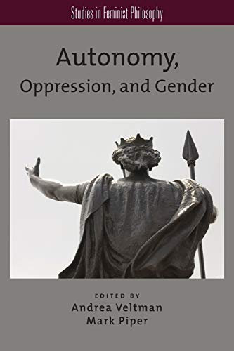 9780199969111: Autonomy, Oppression, and Gender