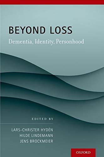 Beyond Loss: Dementia, Identity, Personhood