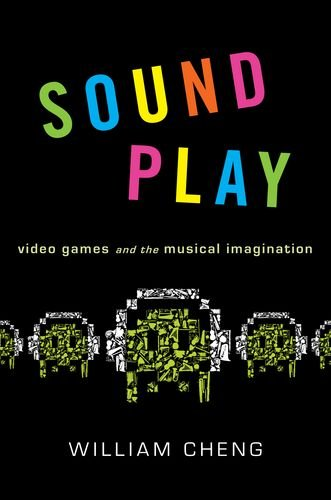 9780199969968: Sound Play: Video Games and the Musical Imagination (Oxford Music/Media Series)