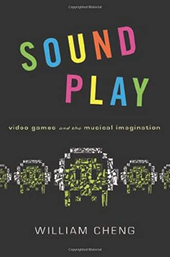 9780199969975: Sound Play: Video Games and the Musical Imagination (Oxford Music/Media Series)