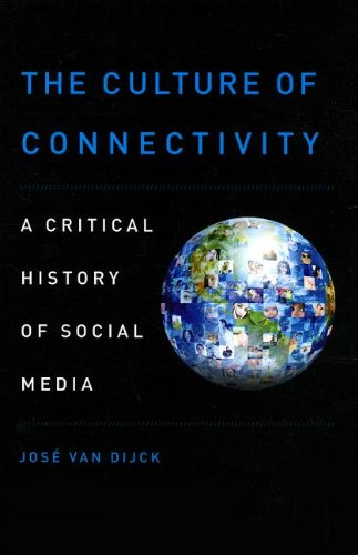 9780199970773: The Culture of Connectivity: A Critical History of Social Media