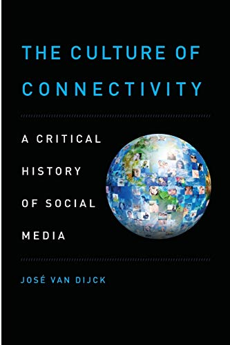 9780199970780: The Culture of Connectivity: A Critical History of Social Media