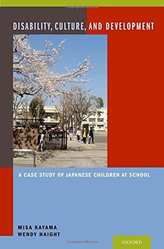 9780199970827: Disability, Culture, and Development: A Case Study of Japanese Children at School