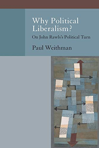 9780199970940: Why Political Liberalism?: On John Rawls's Political Turn