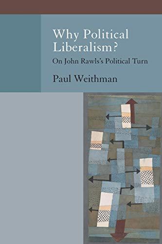 9780199970940: Why Political Liberalism?: On John Rawls's Political Turn (Oxford Political Philosophy)
