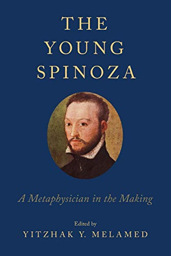9780199971664: The Young Spinoza: A Metaphysician in the Making