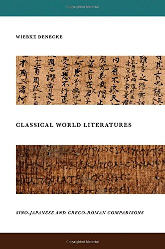 9780199971848: Classical World Literatures: Sino-Japanese and Greco-Roman Comparisons