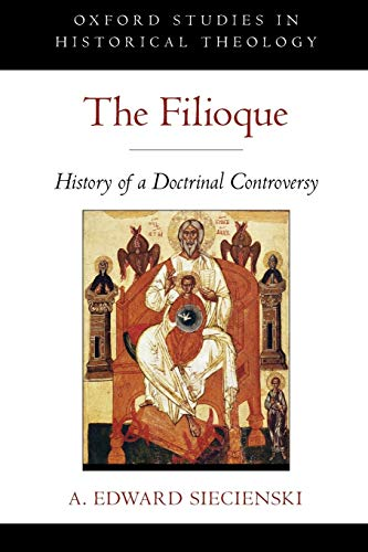 9780199971862: The Filioque: History of a Doctrinal Controversy