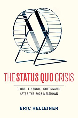 9780199973637: The Status Quo Crisis: Global Financial Governance After the 2008 Meltdown