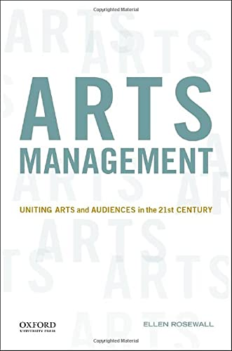 9780199973705: Arts Management: Uniting Arts and Audiences in the 21st Century