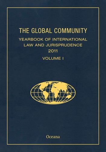9780199973781: THE GLOBAL COMMUNITY YEARBOOK OF INTERNATIONAL LAW AND JURISPRUDENCE 2011 (Global Community: Yearbook of International Law & Jurisprudence)