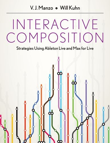 9780199973811: Interactive Composition: Strategies Using Ableton Live and Max for Live