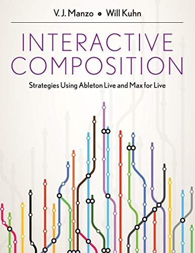 9780199973828: Interactive Composition: Strategies Using Ableton Live and Max for Live
