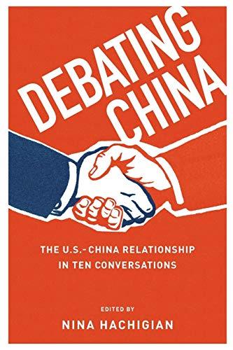 9780199973880: Debating China: The U.S.-China Relationship in Ten Conversations