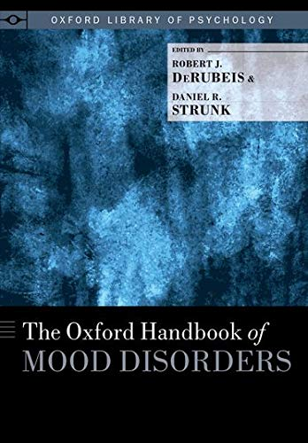 The Oxford Handbook of Mood Disorders (Oxford Library of Psychology): Oxford University Press