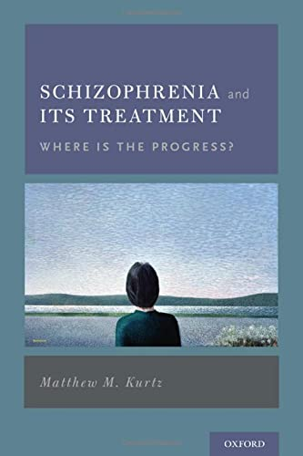 9780199974443: Schizophrenia and Its Treatment: Where Is the Progress?