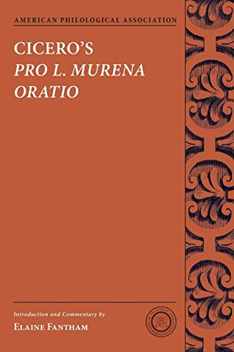 Cicero's Pro L. Murena Oratio (Society for Classical Studies Texts & Commentaries) (0199974535) by Cicero; Elaine Fantham