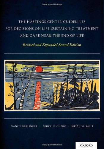 9780199974566: The Hastings Center Guidelines for Decisions on Life-Sustaining Treatment and Care Near the End of Life: Revised and Expanded Second Edition