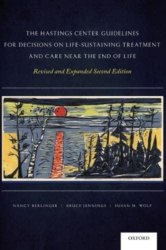 The Hastings Center Guidelines for Decisions on: Berlinger, Nancy; Jennings,