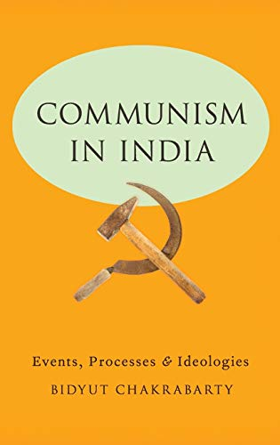 9780199974894: Communism in India: Events, Processes and Ideologies