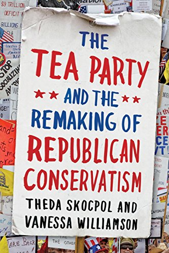 9780199975549: The Tea Party and the Remaking of Republican Conservatism
