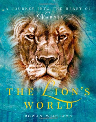 9780199975730: The Lion's World: A Journey into the Heart of Narnia